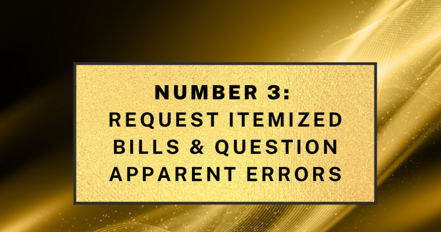 Request itemized bills and question apparent errors